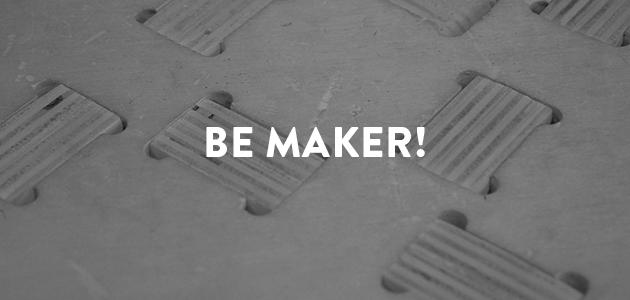 Be Maker!