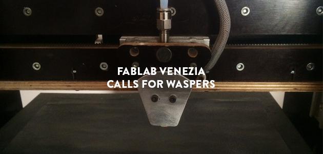 Fablab Venezia Calls for Waspers