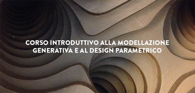 Corso Introduttivo alla Modellazione Generativa e al Design Parametrico