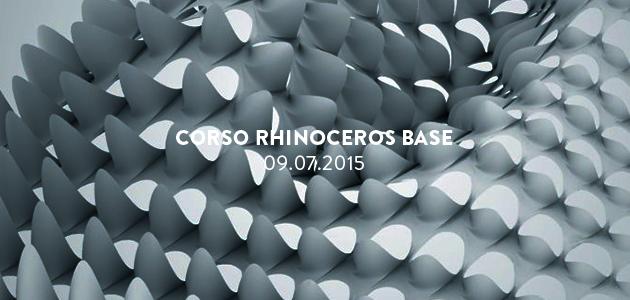 Corso Rhinoceros Base – 09.07.2015