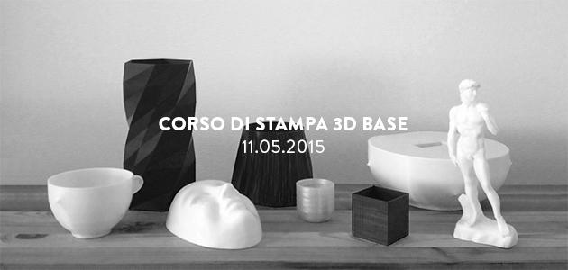 Workshop di Stampa 3D Base – 11/13.05.2015