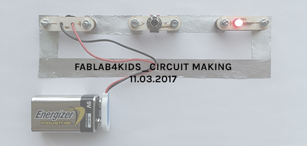 Fablab for Kids – Circuit Making!