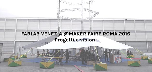 Fablab Venezia @Maker Faire Roma 2016
