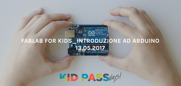 Fablab for Kids e Kid Pass – Introduzione ad Arduino