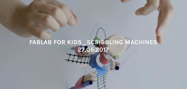Fablab for Kids – Scribbling Machines