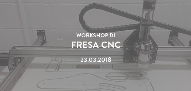 Workshop di Fresa CNC