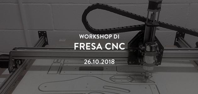 Workshop di fresa CNC – ottobre 2018