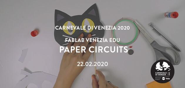 Carnevale di Venezia 2020 – Paper Circuits