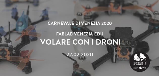 Carnevale di Venezia 2020 – Volare con i droni